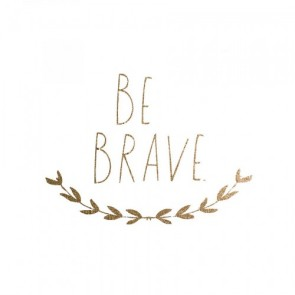 'Be Brave' Wandsticker in Gold