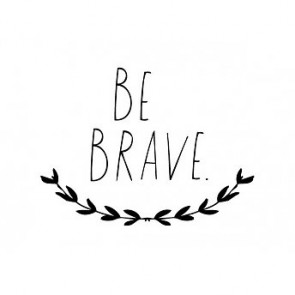 'Be Brave' Wandsticker in Schwarz